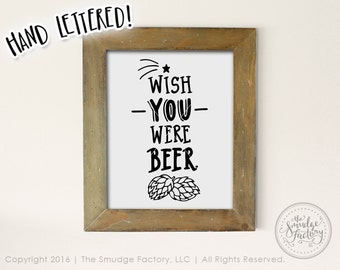 Craft Beer Printable File, Wish You Were Beer, DIY Wall Art Print File, Hand Lettered Home Decor, Instant Download, Hops Graphic Overlay