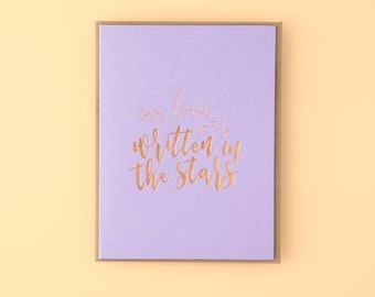 Our Love Was Written In The Stars Letterpress Greeting Card