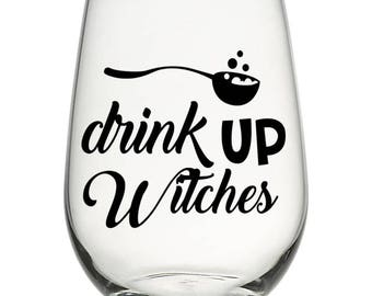 Drink Up Witches | Decal | Car | Laptop | Wine Glass | Sticker
