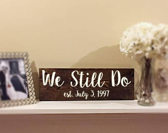 Custom wood signs | Anniversary sign | We still do wood sign | Established sign | Renewed vows sign | Valentine's gift | Anniversary gift