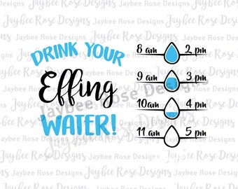 Water bottle project png svg dxf Drink your effing water right now Custom Personalized water bottle time tracker cutting file