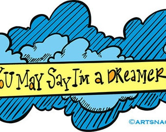 You May Say I'm a Dreamer Stickers - set of 3 sizes