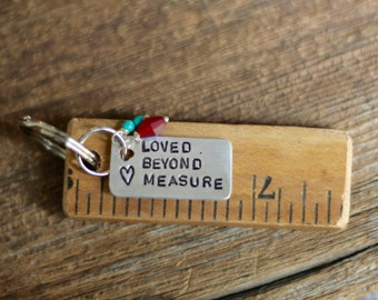 Yardstick keychain - loved beyond measure - teacher gift - Blessed keychain - thank you gift