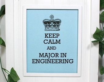 Engineering Keep Calm Poster - 8 x 10 Art Print - Keep Calm and Major in Engineering - Shown in Light Blue