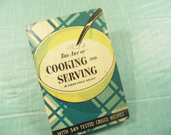 Vintage Crisco Recipe Cookbook - The Art Of Cooking And Serving