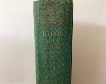 1952 10,000 Garden Questions Answered By 15 Experts Gardening Book The American Garden Guild