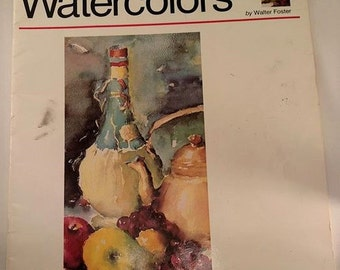 How to Draw and Paint: Watercolors by Walter Foster - Art Book