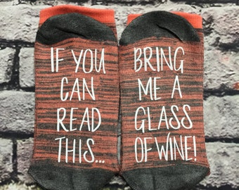 Wine Socks, If you can read this bring me a glass of wine socks Wine lover Birthday for her Anniversary/ Hostess Gift