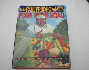 "Vintage Hard Cover Book with Dust Jacket "" Chef Paul Prudhomme's Fork In The Road "" Cookbook 1993"