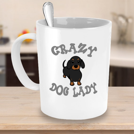 Crazy Dog Lady Dachshund Coffee Mug 11 or 15oz White or Black Ceramic Cup
