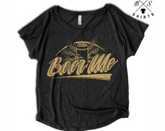 10% OFF SALE, Beer Shirt, Womens Beer Shirt, Craft Beer, IPA, Day Drinking, Brunch, Bar Crawl, Flowy Shirt, Dolman