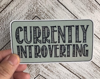 currently introverting bumper sticker   laptop decal   any smooth surface waterproof sticker