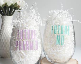21 oz Future Letters Tulip Wine Glass-Pharm, Med, Nursing, Vet, PT, PA, Dental, Law, Graduate School gifts