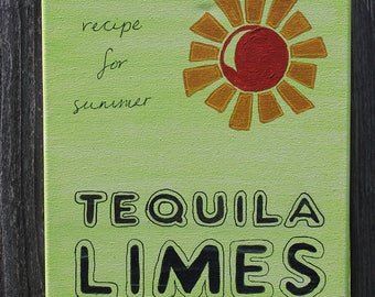 Recipe for Summer - Tequila, Limes, Sunshine - bar sign, drinking humor, man cave,
