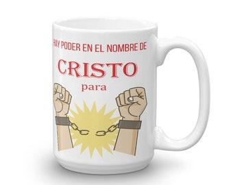 Hay Poder en EL nombre de Cristo Mug