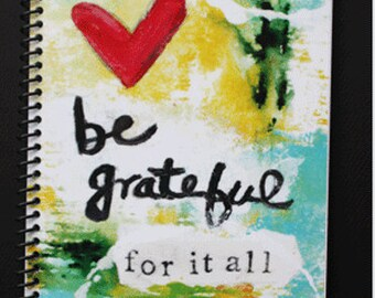 "Be Grateful for it All 5.5"" x 8.5"" Coil Bound Gratitude Journal, Daily Gratitude Notebook"