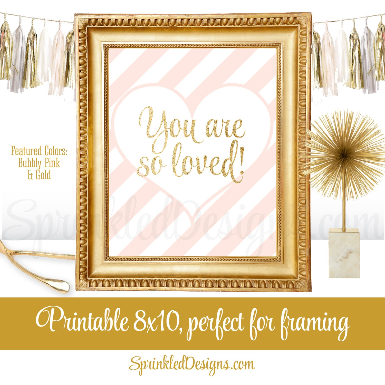 You Are So Loved Heart Sign Pale Blush Bubbly Pink Gold