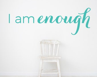 I am enough - Inspirational Quote -  Motivational Wall Decor - Motivational Wall Decals - Inspirational Wall Decals - Wall Decor