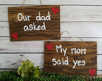 Blended Family Engagement Sign, Engagment Announcement, Wood Signs, My Mom Said Yes, Our Dad Asked, My Dad Asked, Our Mom Said Yes, CUSTOM