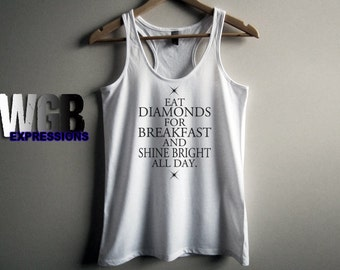Eat diamonds for breakfast and shine bright all day womans tank top white
