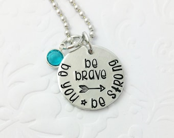 Be Brave, Be You, Be Strong Necklace Hand stamped with an Arrow and a Swarovski Birthstone