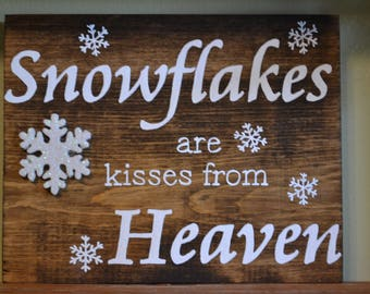 Hand painted Christmas sign Snowflakes are kisses from Heaven made from reclaimed pine/ Christmas decor Rustic country decor/ In memory of