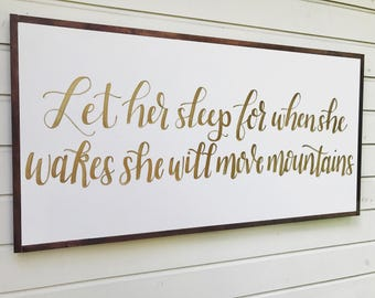 Let Her Sleep For When She Wakes She Will Move Mountains   Framed Wooden Sign