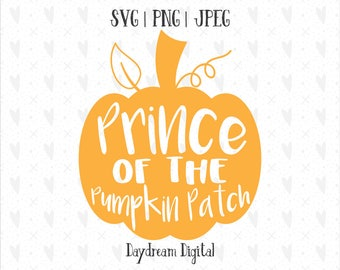 Prince of the Pumpkin Patch   Halloween Baby/Kids   Fall   Autumn   Quote SVG Cutting Files