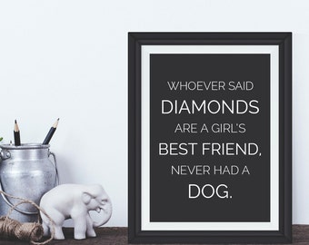 Dog quote print, dog print, dog poster, dog quote poster, dog poster, dog print, dog art