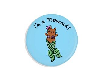 Mermaid Pin Badge Funny Gift Funny Pins I'm a Mermaid Cat Pin Back Button Cute Gift Pinback Button Cute Cat Magnet
