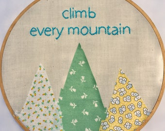 Hand Embroidered Climb Every Mountain Sound of Music Embroidery Hoop