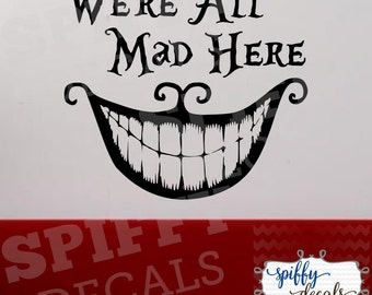 Alice In Wonderland We're All Mad Here Cheshire Cat Smile Vinyl Wall Decal Sticker Mad Hatter Spiffy Decals