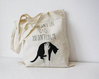 tote bag  black cat quote if you dont like cats you dont like me