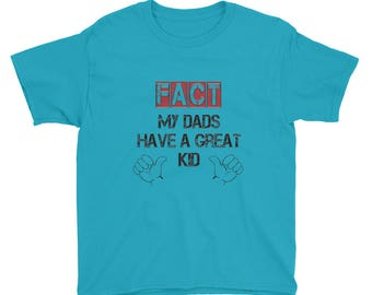 My Dads Have a Great Kid Youth Short Sleeve T-Shirt