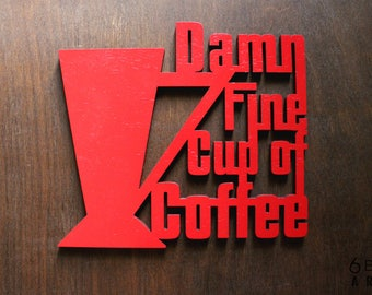 Damn Fine Cup Of Coffee Wood Sign | Twin Peaks Wall Art | Kitchen Decor | Cafe Decor | Coffee Lovers Gifts | Gifts for Agent Cooper