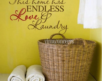 This home has endless love and laundry - Vinyl Wall Art