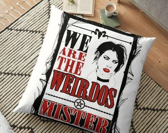 we are the weirdos mister, throw pillow, large floor pillow,