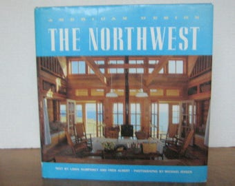 The Northwest, Text by Humphery and Albert, Photos by Michael Jensen