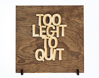 Too Legit To Quit   Today Is A Good Day   Funny Sign   Motivational Decor