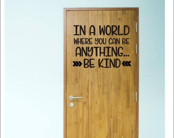 In a World Decal Where You Can Be Anything Be Kind Vinyl Decal Wall Decor Classroom Back to School Teacher Door Decal Vinyl Be Kind