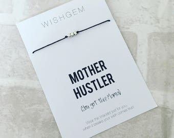 Mother Hustler - you got this Mama - wish bracelet / wish string Mum gift