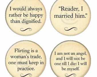 Jane Eyre Quotes Magnets or Pinback Buttons or Flatback Medallions Set of 4