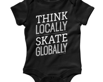 Baby Think Locally Skate Globally Romper - Infant One Piece, Creeper - NB 6m 12m 18m 24m - Skateboarding, Skating - 3 Colors