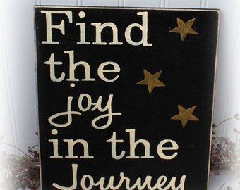 Find The Joy In The Journey Wood Sign