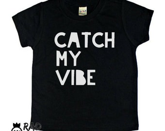 Catch My Vibe Toddler Baby Kids Tee, Positive Vibes toddler t shirt, Good Vibes Only toddler baby kid graphic tee, hipster clothing