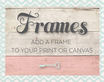 FRAMES for Prints & Canvas - ADD ON