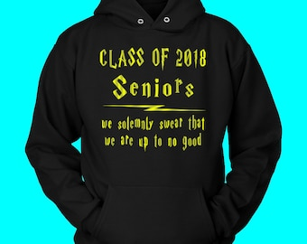 Seniors We Swear - Class Of 2018 Hoodie