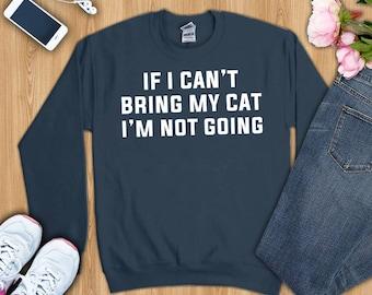 Cat shirt, cat gifts, cat sweatshirt, funny cat shirt, cat t-shirt, cat shirts, cat t shirt, cat tshirt, funny cat t-shirt, cat lover shirt