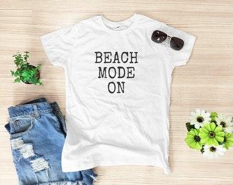 Beach mode on shirt funny tshirt slogan tee quote top blogger t shirt tumblr t shirt shirt with quotes women top women shirt size S M
