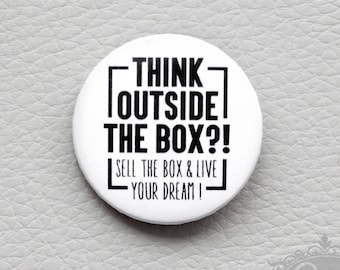 "cute as a button ""THINK outside the BOX?!"" Motivation Inspo Button"
